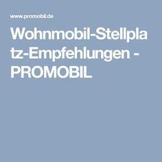 Wohnmobil-Stellplatz-Empfehlungen - PROMOBIL