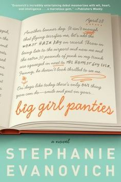 Big Girl Panties by Stephanie Evanovich. Great summer read. Entertaining and Inspirational.