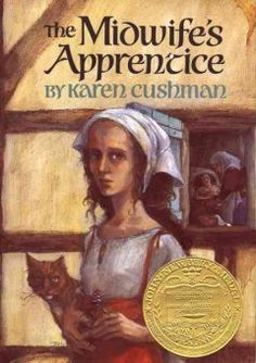 1996 - The Midwife's Apprentice by Karen Cushman - In medieval England, a nameless, homeless girl is taken in by a sharp-tempered midwife, and in spite of obstacles and hardship, eventually gains the three things she most wants: a full belly, a contented heart, and a place in the world.