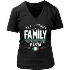 Show how proud Italian you are with this All I need is my family and some Pasta Tee. Custom T-shirts, Hoodies & Mugs by TeeLime.com