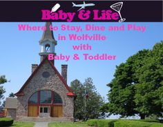 Wolffville Nova Scotia with baby, family travel destinations!