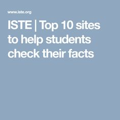 ISTE | Top 10 sites to help students check their facts