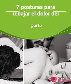 """7 #posturas para rebajar el dolor del parto   Descubre en  7 posturas para #rebajar el #dolor del #parto para que este bello momento sea más llevadero para tu #cuerpo"""""""
