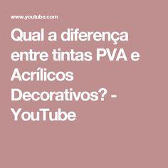 Qual a diferença entre tintas PVA e Acrílicos Decorativos? - YouTube
