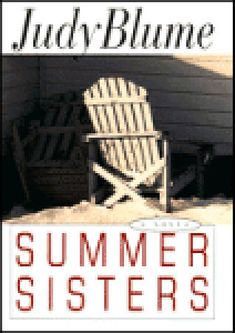 Summer Sisters - Judy Blume. The first Judy Blume book I had ever read, in my 40s at that.