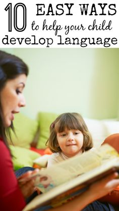 10 Easy Ways To Help Your Child Develop Language. Repinned by SOS Inc. Resources pinterest.com/sostherapy/.