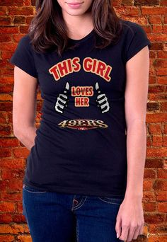 49ers. San Francisco 49ers San Fran This Girl by ZeeTeesApparel