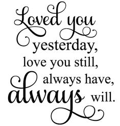 Loved You Yesterday Quote