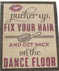 Rustic Vintage Shabby Wedding Country Burlap Sign 8x10 Pucker Up Dance Floor
