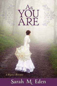 As You Are by Sarah M. Eden..part of Jonquil family series