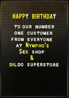 Number one customer Funny Birthday Message, Happy Birthday Funny Humorous, Birthday Jokes, Happy Birthday To Us, Birthday Wishes Funny, Rude Birthday Cards, Happy Birthday Quotes, Happy Birthday Images, Birthday Messages