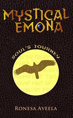 Mystical Emona: Soul's Journey by Ronesa Aveela, http://www.amazon.com/dp/B00M9FEYF6/ref=cm_sw_r_pi_dp_3Ijpub1T3AMM9