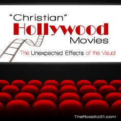 """""""Christian"""" Hollywood Movies: The Unexpected Effects of the Visual #ChristianFlicks #NoahMovie #IntentionalLiving"""