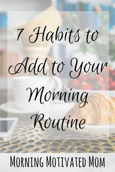 Do you have a morning routine? What morning rituals help you start your day off right? Here are 7 Habits to Add to Your Morning Routine. Including Free Printable Morning Habits Worksheet!