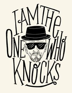 I am the one who knocks. By Jay Roeder. #Heisenberg #BreakingBad