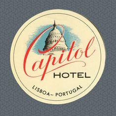 """Capitol Hotel-Lisboa Portugal"" - Hotel Vintage Luggage Label."