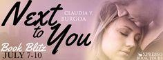 23 Review Street - a Book Blog: Book Blitz - Next To You by Claudia Y. Burgoa