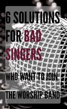 Have you ever had someone who can't sing ask to sing in the worship band with you? Then is an article for you. Here are 6 solutions for bad singers who want to join the band