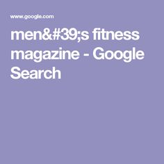 men's fitness magazine - Google Search