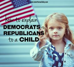 How To Explain The Difference Between Republicans And Democrats To A Child - clear, concise, straightforward explanations - PLUS A PRINTABLE TO CARRY WITH YOU! Must-pin!