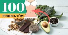 100 Produktów, które poprawią twoje zdrowie i pomogą spalić tkankę tłuszczową ! | Szkolenia dietetyczne