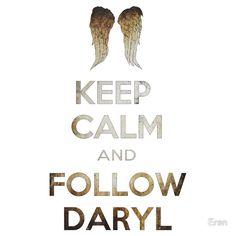 Keep Calm And Follow Daryl