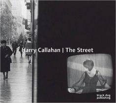 Cover of Harry Callahan: The Street, published by Black Dog This book showcases Callahan's wide photographic experimentation, predominantly black and white street photography. Modern Photography, Street Photography, Garry Winogrand, Vancouver Art Gallery, Family Foundations, Color Street, Book Authors, New Books, The Twenties