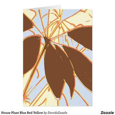 House Plant Blue Red Yellow Greeting Card  Available on more products, type in the name of this design in the search bar on my products page to view them all!  #house #yellow #stem #leaf #leaves #brown #green #red #flora #flower #pattern #print #all #over #abstract #plant #nature #earth #life #style #lifestyle #chic #modern #contemporary #greeting #card