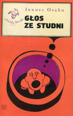 """""""Głos ze studni"""" Janusz Osęka Cover by Jerzy Flisak Book series Biblioteka Stańczyka Published by Wydawnictwo Iskry 1968"""
