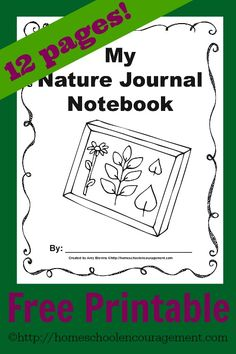 Free Nature Journal Printables - Inspire a love of learning in your child with fun printables from #Homeschool Encouragement.