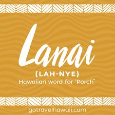 Lanai - Hawaiian Word - Porch