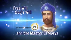 Free Will, God's Will and the Master El Morya (+playlist)