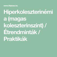 Hiperkoleszterinémia (magas koleszterinszint) / Étrendminták / Praktikák Math Equations