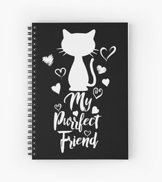 My Purrfect Friend – Whether you are looking for funny cat stationery, cool cat book, cute cat shirts or awesome cat journal this is definitely one of the best cat themed design you will find. • Also buy this artwork on stationery, apparel, stickers, and more.