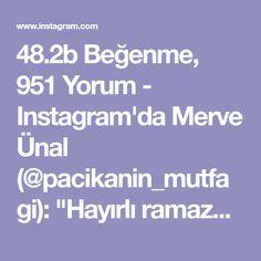 """48.2b Beğenme, 951 Yorum - Instagram'da Merve Ünal (@pacikanin_mutfagi): """"Hayırlı ramazanlar 🤗 Bugün orucumuzun ilk günü Rabbim tuttuğumuz oruçları kabul etsin inşallah 😊…"""""""