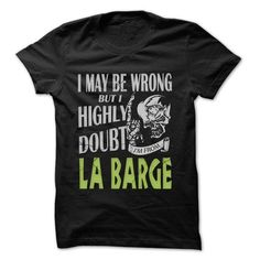 From La Barge Doubt Wrong- 99 Cool City Shirt ! - #hoodie sweatshirts #crochet sweater. SAVE  => https://www.sunfrog.com/LifeStyle/From-La-Barge-Doubt-Wrong-99-Cool-City-Shirt-.html?id=60505