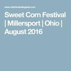 Sweet Corn Festival | Millersport | Ohio | August 2016
