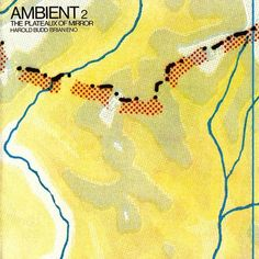 Harold Budd / Brian Eno - The Plateaux of Mirror  Ambient 2