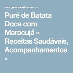 Puré de Batata Doce com Maracujá » Receitas Saudáveis, Acompanhamentos »