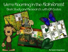 We're Roaming in the Rainforest: Book Study With QR Codes and Animal Research
