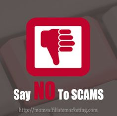 Do you know of any online scams? http://momsaffiliatemarketing.com/work-from-home-scams/