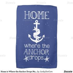 Home is Where the Anchor Drops Nautical Quote Hand Towel - Dec 8 - 3x