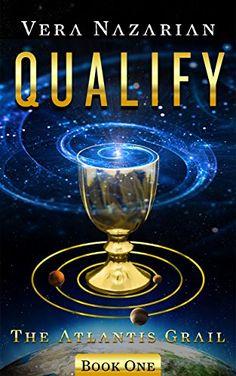Qualify (The Atlantis Grail Book 1) - Kindle edition by Vera Nazarian. Children Kindle eBooks @ Amazon.com.