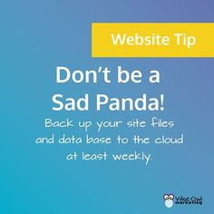 Don't be a Sad Panda! Backup your site files & database to the cloud at least weekly. #WordPress #Tip