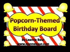$2.50 Your students will love this adorable classroom display.  The set includes...*popcorn monthly header piece*programmable popcorn birthday pieces...