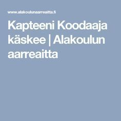 Kapteeni Koodaaja käskee | Alakoulun aarreaitta Learning, Digital, Youth, Ipad, Studying, Teaching, Young Adults, Onderwijs, Teenagers