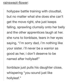 DAWWWW>>>> IN MY MIND THIS IS CANON. Hollyleaf was my favourite character!<<<< This is too cute, I'm almost crying rn :,3