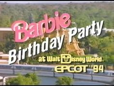 Barbie Birthday Party at Walt Disney World, EPCOT (1994)   Haha I used to watch this all the time!