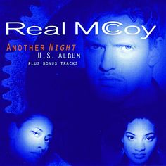 """Another Night"" by Real McCoy was my jam"