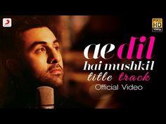 Ae Dil Hai Mushkil - Full Song Video | Karan Johar | Aishwarya, Ranbir, Anushka…